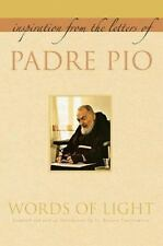 Words of Light: Inspiration From the Letters of Padre Pio, Pio, Padre, Good Cond