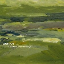 Guitar Its Sweet to Do Nothing CD