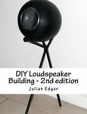 DIY Loudspeaker Building - 2nd Edition : Packed with Ideas on How to Build Yo...