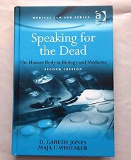 Speaking for the Dead: The Human Body in Biology and Medicine by Maja I. Whitake