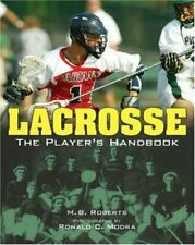 Lacrosse: The Player's Handbook By M. B. Roberts