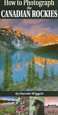 How To Photograph The Canadian Rockies, Darwin Wiggett, Good Book