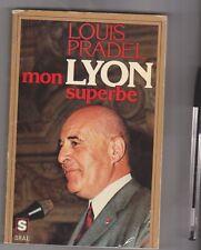Louis Pradel - Mon Lyon superbe - Lyon en 1976 . Relié