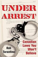 Under Arrest: Canadian Laws You Won't Believe-ExLibrary