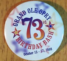 GRAND OLE OPRY PIN BACK  BUTTON ~73RD BIRTHDAY BASH~1998~UNUSED