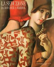 La seduzione da Boucher a Warhol - Leonardo - De Luca Editori