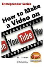 How to Make a Video on YouTube by M. Usman and John Davidson (2015, Paperback)