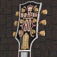 B.B. KING & FRIENDS 80 CD NEW Van Morrison Eric Clapton John Mayer Glenn Frey