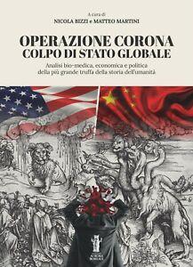 NICOLA BIZZI - MATTEO MARTINI - OPERAZIONE CORONA: COLPO DI STATO GLOBALE