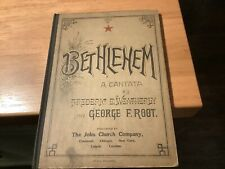 1889 Bethlehem A Cantata By Frederic Weatherly And George F.Root Birth Christ