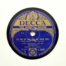 "Carl Barriteau Orchestra (MAE COOPER) ""I will get by"" (EE +) DECCA F-8439 [78 tours]"