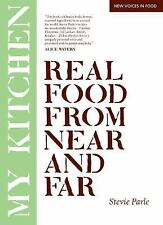 My Kitchen: Real Food From Near And Far (New Voices in Food), Parle, Stevie, Goo