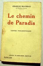 MAURRAS/LE CHEMIN DE PARADIS/CONTES PHILOSOPHIQUES/FLAMMARION/1927