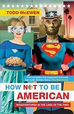 How Not to Be American: Misadventures in the Land of the Free, McEwen, Todd, Ver