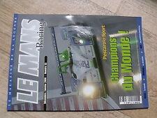 $$ Revue Le Mans Racing N°33 Pescarolo  Amon  Barbosa  ACO  Istanbul  FFSA-GT