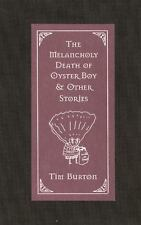 The Melancholy Death Of Oyster Boy & Other Stories: By Tim Burton
