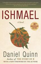 Ishmael: Ishmael : An Adventure of the Mind and Spirit by Daniel Quinn (1995, Pa