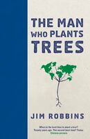 The Man Who Plants Trees by Robbins, Jim Book The Fast Free Shipping