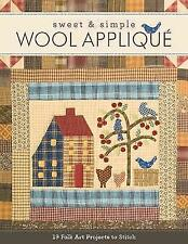 Sweet & Simple Wool Appliqué: 19 Folk Art Projects to Stitch by C&T Publishing |