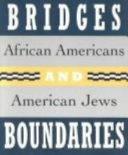 Bridges and Boundaries: African Americans and American Jews