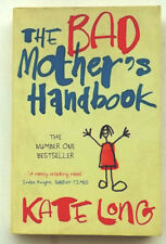 A407 - THE BAD MOTHER'S HANBOOK - Kate Long - Picador - London - 2004