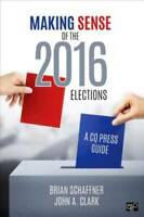 Making Sense of the 2016 Elections: A CQ Press Guide. - Paperback - VERY GOOD