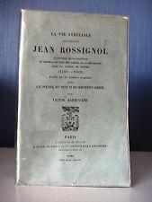 LA VIE VERITABLE JEAN ROSSIGNOL - 1759-1802 - GUERRE DE VENDEE PAR V. BARRUCAND