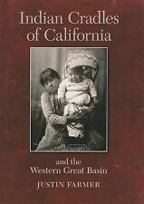 Indian Cradles of California and the Western Great Basin by Justin F. Farmer...