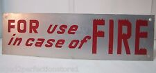 Vintage FOR USE IN CASE OF FIRE Sign thin metal advertising Flames on F
