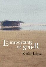 Lo Importante Es So AR (Spanish Edition) [Hardcover] [Jun 08, 2012] L. Pez, Carl