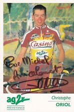 CYCLISME carte cycliste CHRISTOPHE ORIOL équipe CASINO AG2R 1999 signée