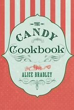 The Candy Cookbook: Vintage Recipes for Traditional Sweets and Treats by Bradle