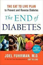 NEW The End of Diabetes: The Eat to Live Plan to Prevent and Reverse Diabetes