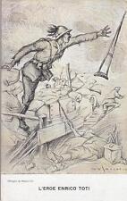 A1709) WW1, L'EROE ENRICO TOTI, IL PRODE BERSAGLIERE LANCIA LA STAMPELLA. VG.