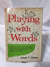 Playing with Words by Joseph T. Shipley
