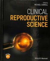 Clinical Reproductive Science, Hardcover by Carroll, Michael (EDT), Brand New...