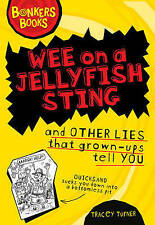 Wee on a Jellyfish Sting and Other Lies... by Tracey Turner-9781407116501-F060
