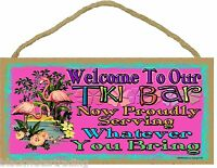 """Welcome To Our TIKI BAR Serving Whatever You Bring Flamingo Sign Plaque 5X10"""""""