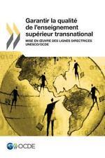 Garantir la Qualite de l'Enseignement Superieur Transnational : Mise en Uvre...