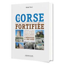 La Corse Fortifiée de la Préhistoire à nos Jours (éditions Gérard Klopp)