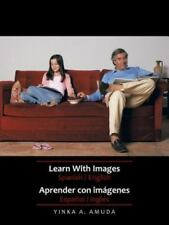 Learn with Images Spanish / English : Aprender con Imágenes Español / Inglés...