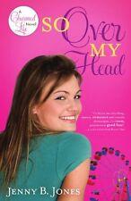 So Over My Head (The Charmed Life) by Jenny B. Jones