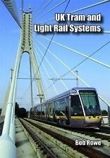 UK and Ireland Tram and Light Rail Systems, New, Rowe, Bob Book