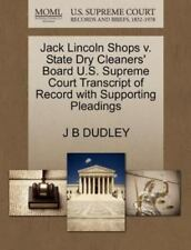 Jack Lincoln Shops V. State Dry Cleaners' Board U.S. Supreme Court Transcript...