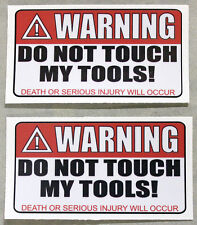 2X Warning Do Not Touch My Tools Funny Sticker Decal Bumper Danger Caution Guns