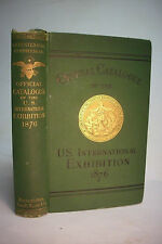 1876 First Edition INTERNATIONAL EXHIBITION 1876 OFFICIAL CATALOGUE *Illustrated