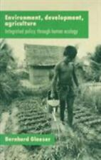 Environment, Development, Agriculture : Integrated Policy Through Human...