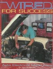 Wired for Success : Auto Electrical Made Easy by Randy Rundle (1995, Paperback)