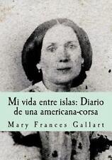 Mi Vida Entre Islas: Diario de una Americana-Corsa by Mary Gallart (2015,...