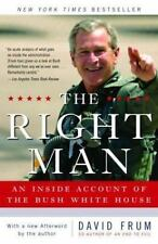 The Right Man : An Inside Account of the Bush White House by David Frum...